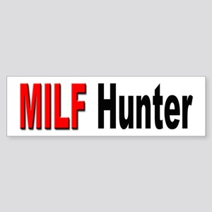 MILF Hunter Bumper Sticker for MILF Hunters