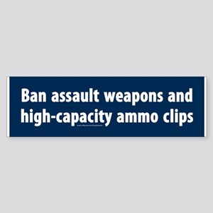 Ban assault weapons Bumper Sticker