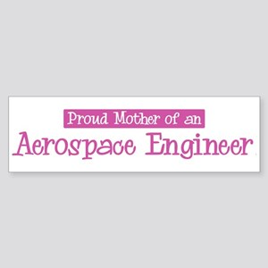 Proud Mother of Aerospace Eng Bumper Sticker