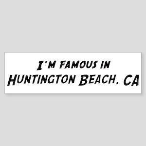 Famous in Huntington Beach Bumper Sticker