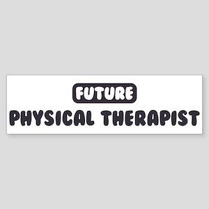 Future Physical Therapist Bumper Sticker
