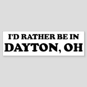 Rather be in Dayton Bumper Sticker