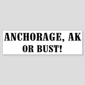 Anchorage or Bust! Bumper Sticker