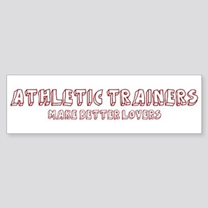 Athletic Trainers make better Bumper Sticker