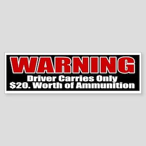 $20. Worth of Ammo Bumper Sticker