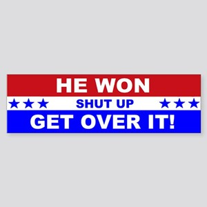 He Won Shut Up Get Over It! Sticker (Bumper)
