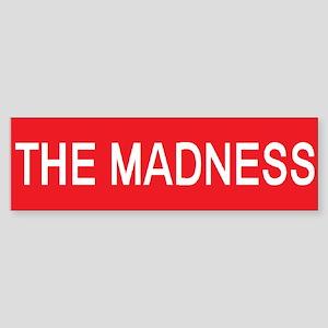 Stop the madness 2 Bumper Sticker