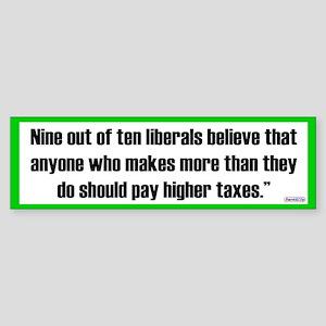 Nine Out Of Ten Liberals Believe / Bumper Sticker