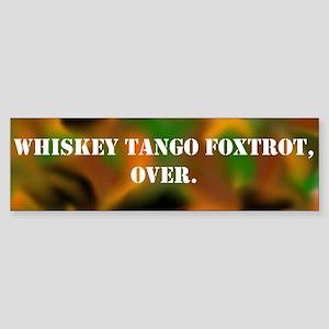 Whiskey Tango Foxtrot Bumper Sticker