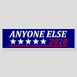 Anyone Else Bumper Sticker