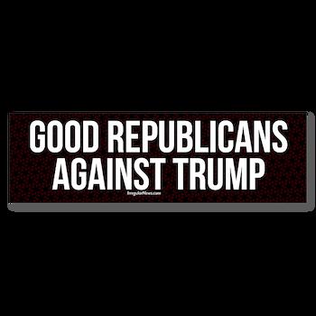 Good Republicans Against Trump Bumper Bumper Sticker
