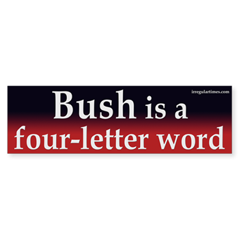 Bush is a four letter word bumper sticker anti bush stickers bush is a four letter word bumper sticker maxwellsz