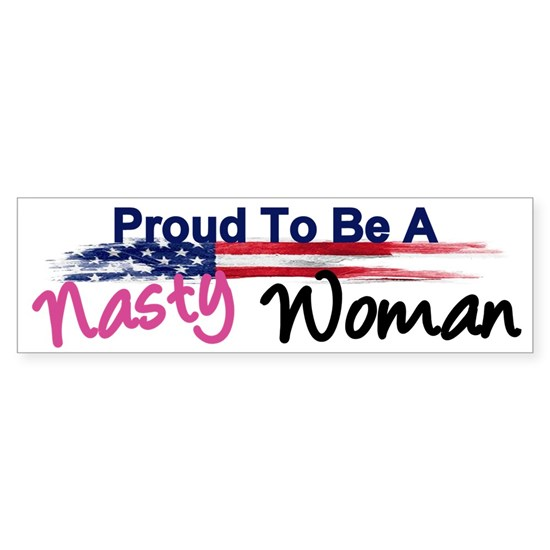 Proud to be a Nasty Woman