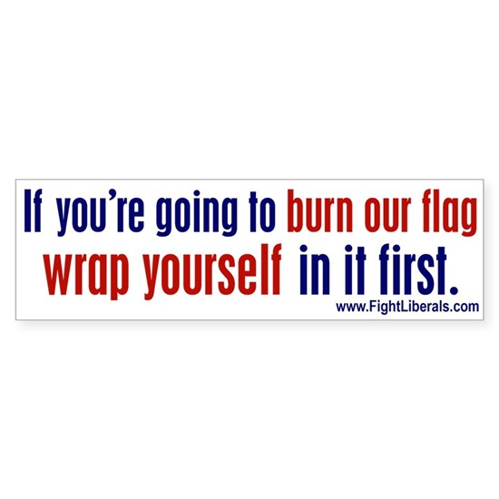 If Youre Going to Burn Our Flag, Wrap Yourself In