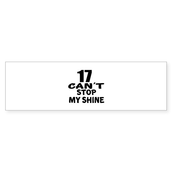 17 Can Not Stop My Shine