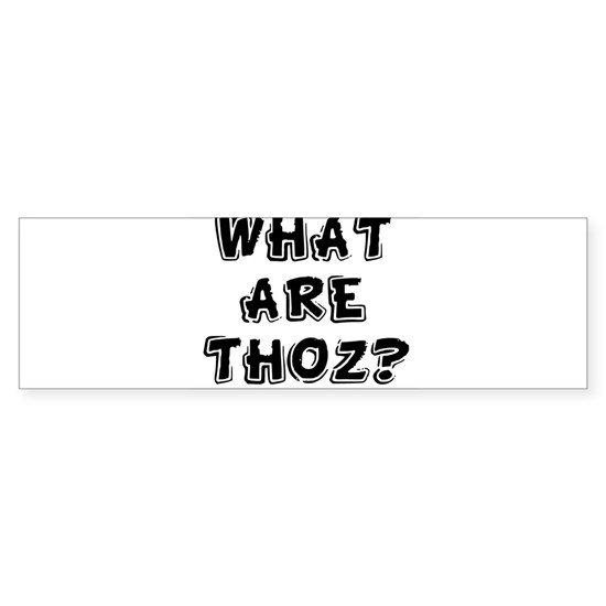 WHAT ARE THOZ?