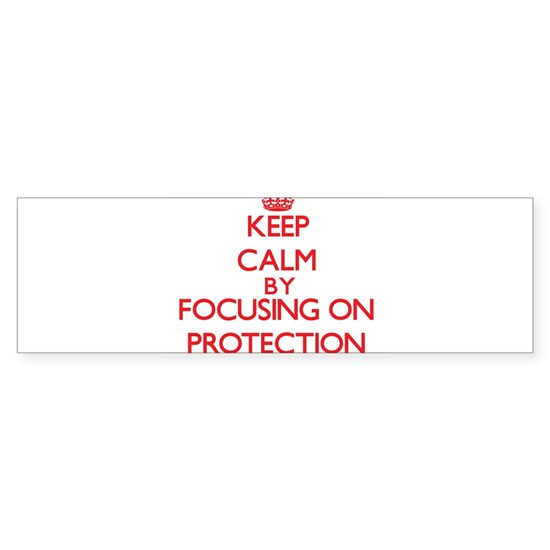 Keep Calm by focusing on Protection