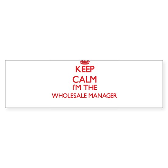 Keep calm I'm the Wholesale Manager