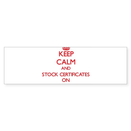Keep Calm and Stock Certificates ON
