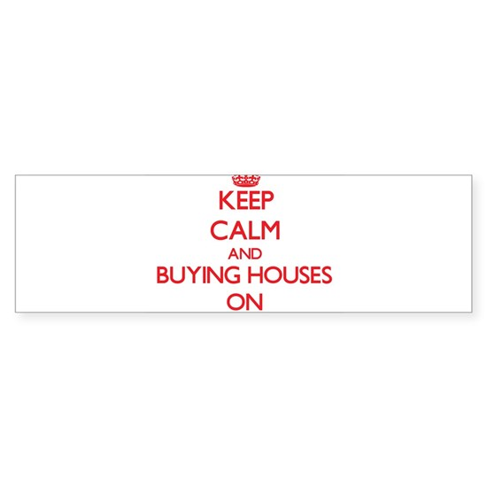 Keep Calm and Buying Houses ON
