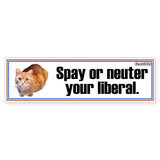 Spay or neuter your liberal