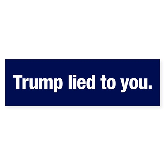 Trump lied to you
