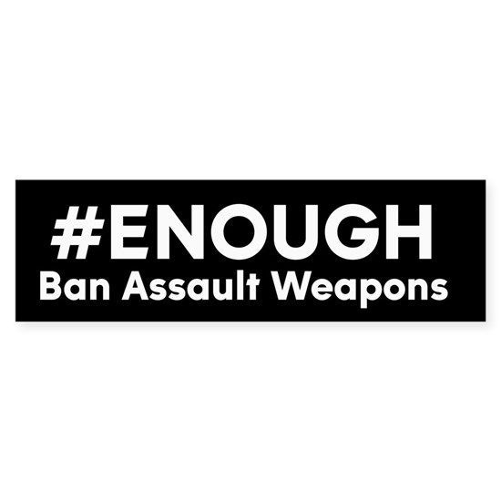 #ENOUGH Ban Assault Weapons
