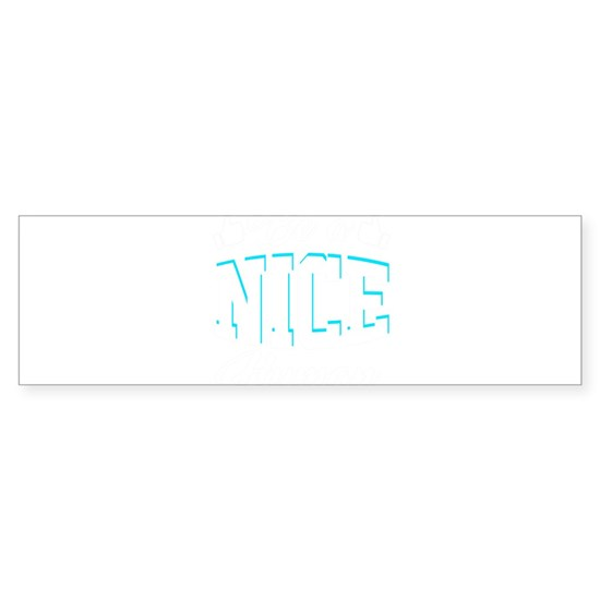 Nice Kindness Positivity Anti Bullying Nice Gift