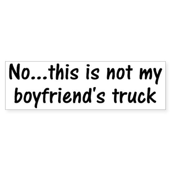 No This Is Not My Boyfriends Truck