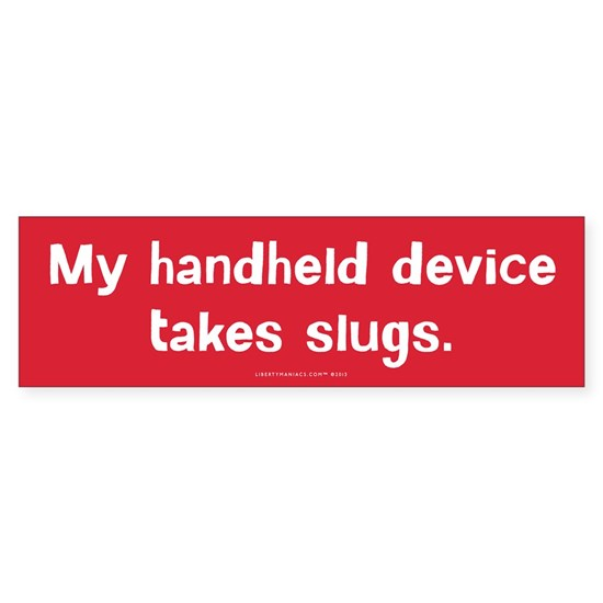 My Handheld Take Slugs