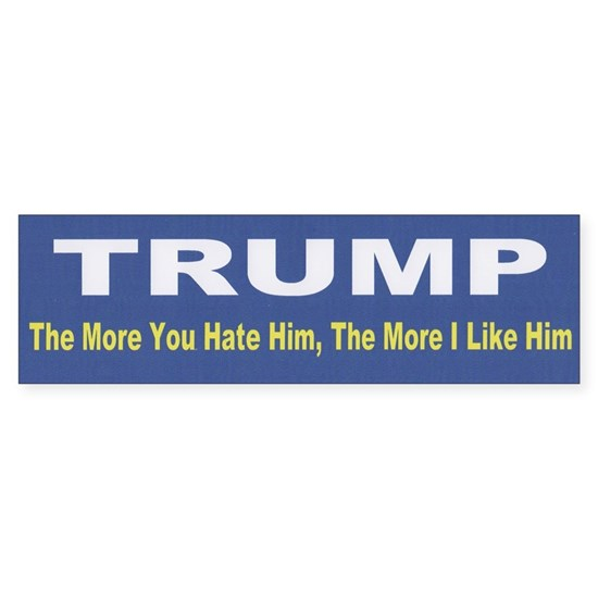 Trump -- The More You Hate Him