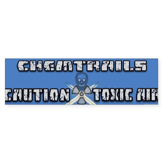 Caution Chemtrails - Toxic Air