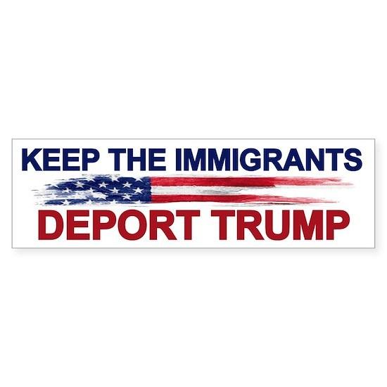 Keep The Immigrants Deport Trump