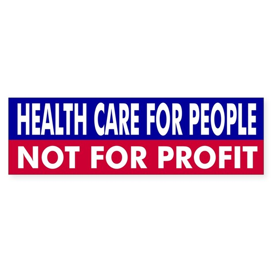 HEALTH CARE FOR PEOPLE NOT FOR PROFIT(RED