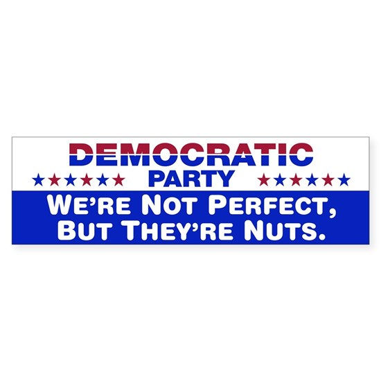 Democrats: We're Not Perfect, But They're Nuts