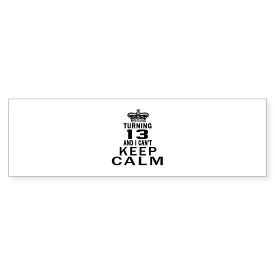 Turning 13 And I Can Not Keep Calm
