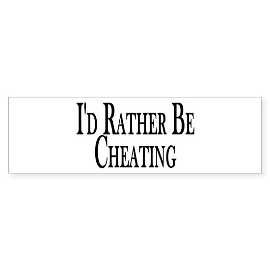Rather Be Cheating