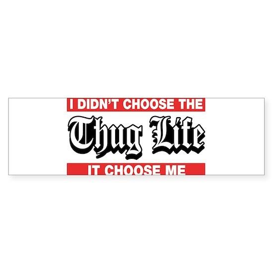 I Didn't Choose The Thug Life It Choose Me
