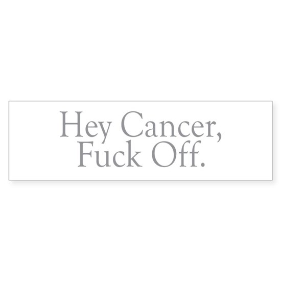 hey cancer fuck off