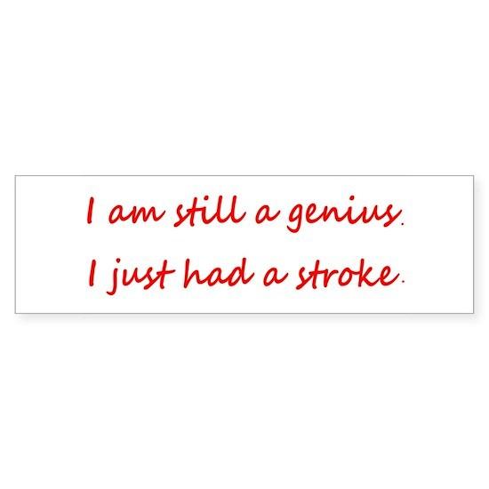 I am STILL a Genius, I Just Had a Stroke 4Doug