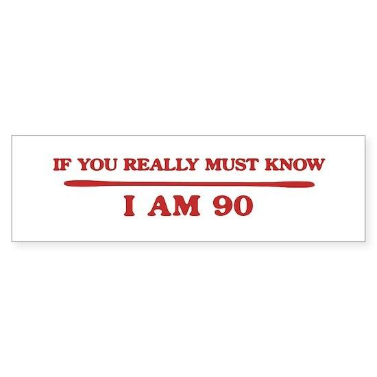I am 90