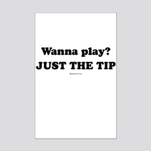 Wanna Play? Just the tip Mini Poster Print