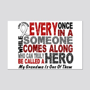 HERO Comes Along 1 Grandma LUNG CANCER Mini Poster