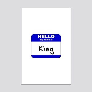 hello my name is king  Mini Poster Print