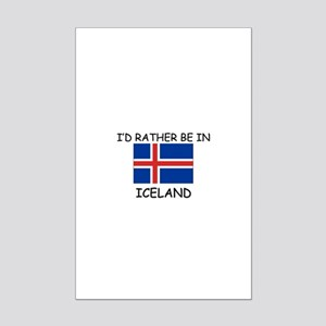 I'd rather be in Iceland Mini Poster Print