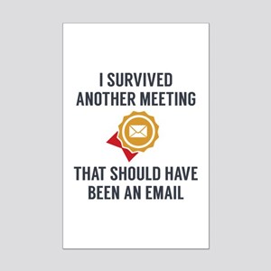 I Survived Another Meeting Mini Poster Print