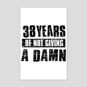 38 years of not giving a damn Mini Poster Print