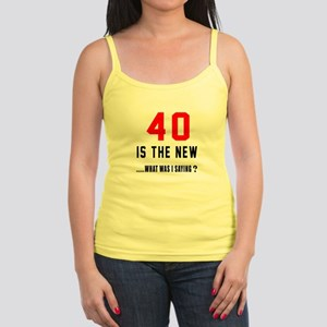 40 Is The New What Was I Saying Jr. Spaghetti Tank