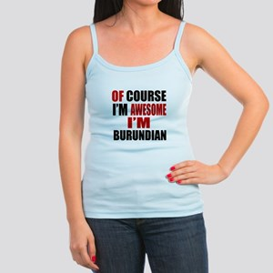 Of Course I Am Burundian Jr. Spaghetti Tank