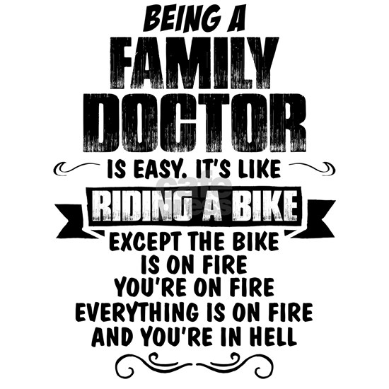 Being A Family Doctor...